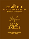 The Complete Worst-Case Scenario Survival Handbook (eBook): Man Skills