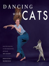 Dancing with Cats (eBook): From the Creators of the International Best Seller Why Cats Paint