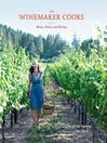 The Winemaker Cooks (eBook): Menus, Parties, and Pairings