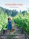 The Winemaker Cooks (eBook): Menus, Parties, and Pairings