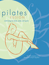 Pilates Fusion (eBook): Well-Being for Body, Mind, and Spirit