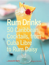 Rum Drinks (eBook): 50 Caribbean Cocktails, From Cuba Libre to Rum Daisy
