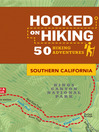 Hooked on Hiking (eBook): Southern California, 50 Hiking Adventures