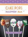 Cake Pops Halloween (eBook): Tips, Tricks, and Recipes for 20 Spooktacular Treats