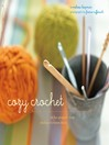 Cozy Crochet (eBook): Learn to Make 26 Fun Projects From Fashion to Home Decor