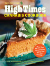 The Official High Times Cannabis Cookbook (eBook): More Than 50 Irresistible Recipes That Will Get You High