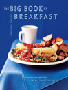 The Big Book of Breakfast (eBook): Serious Comfort Food for Any Time of the Day