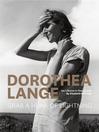 Dorothea Lange (eBook): Grab a Hunk of Lightning