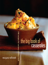The Big Book of Casseroles (eBook): 250 Recipes for Serious Comfort Food