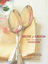 The Bride & Groom First and Forever Cookbook (eBook)