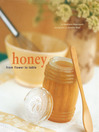 Honey (eBook): From Flower to Table