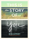 Cover image for This Is the Story of You
