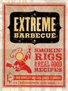 Extreme Barbecue (eBook): Smokin' Rigs and 100 Real Good Recipes