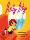Lately Lily (eBook): The Adventures of a Travelling Girl