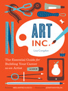 Art, Inc. (eBook): The Essential Guide for Building Your Career as an Artist