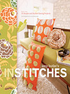 Amy Butler's In Stitches (eBook): More Than 25 Simple and Stylish Sewing Projects