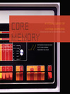 Core Memory (eBook): A Visual Survey of Vintage Computers Featuring Machines from the Computer History Museum