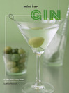 Mini Bar: Gin (eBook): A Little Book of Big Drinks