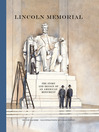 Lincoln Memorial (eBook): The Story and Design of an American Monument