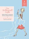 The Bridesmaid Guide, Revised Edition (eBook): Modern Advice on Etiquette, Parties, and Being Fabulous