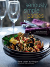 Seriously Simple Parties (eBook): Recipes, Menus & Advice for Effortless Entertaining