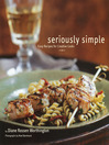 Seriously Simple (eBook): Easy Recipes for Creative Cooks