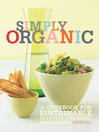 Simply Organic (eBook): A Cookbook for Sustainable, Seasonal, and Local Ingredients