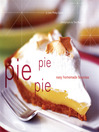 Pie Pie Pie (eBook): Easy Homemade Favorites