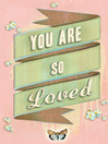 You Are So Loved (eBook)