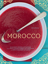 Morocco: A Culinary Journey with Recipes (eBook): A Culinary Journey with Recipes from the Spice-Scented Markets
