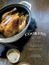 Cooking Slow (eBook): Recipes for Slowing Down and Cooking More