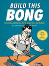 Build this Bong (eBook): Instruction and Diagrams for 40 Bongs, Pipes, and Hookahs