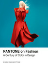 Pantone on Fashion (eBook): A Century of Color in Design