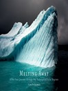 Melting Away (eBook): Images of the Arctic and Antarctic