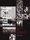Music for a City, Music for the World (eBook): 100 Years with the San Francisco Symphony