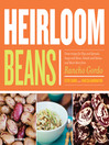 Heirloom Beans (eBook): Great Recipes for Dips and Spreads, Soups and Stews, Salads and Salsas, and Much More from Rancho Gordo