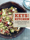 Aida Mollenkamp's Keys to the Kitchen (eBook): The Essential Reference for Becoming a More Accomplished, Adventurous Cook