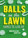 Balls on the Lawn (eBook): Games to Live By