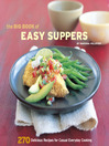 The Big Book of Easy Suppers (eBook): 270 Delicious Recipes for Casual Everyday Cooking