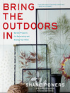 Bring the Outdoors In (eBook): 20 Garden Projects for the Decorating and Styling Interiors