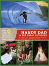 Handy Dad in the Great Outdoors (eBook): More Than 30 Super-Cool Projects and Activities for Dads and Kids