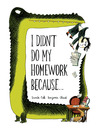 I Didn't Do My Homework Because… (eBook)
