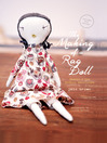 The Making of a Rag Doll (eBook): Design & Sew Modern Heirlooms