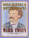Gold Miners & Guttersnipes (eBook): Tales of California