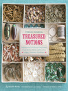 French General: Treasured Notions (eBook): Inspiration and Craft Projects Using Vintage Beads, Buttons, Ribbons, and Trim from Tinsel Trading Company