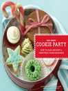 Very Merry Cookie Party (eBook): How to Plan and Host a Christmas Cookie Exchange