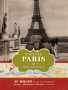 Forever Paris (eBook): 25 Walks in the Footsteps of the City's Most Illustrious Figures