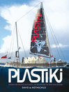 Plastiki (eBook): Across the Pacific on Plastic: An Adventure to Save Our Oceans