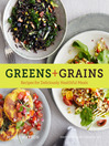 Greens + Grains (eBook): Recipes for Deliciously Healthful Meals
