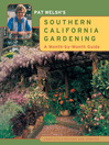 Pat Welsh's Southern California Gardening (eBook): A Month-by-Month Guide